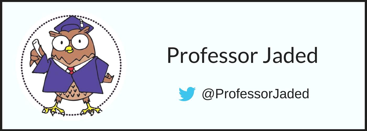 Professor Jaded